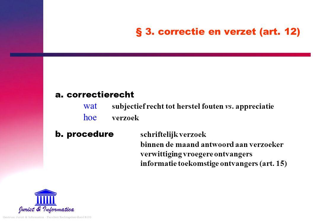 § 3. correctie en verzet (art. 12) a. correctierecht wat subjectief recht tot herstel fouten vs. appreciatie hoe verzoek b. procedure schriftelijk ver