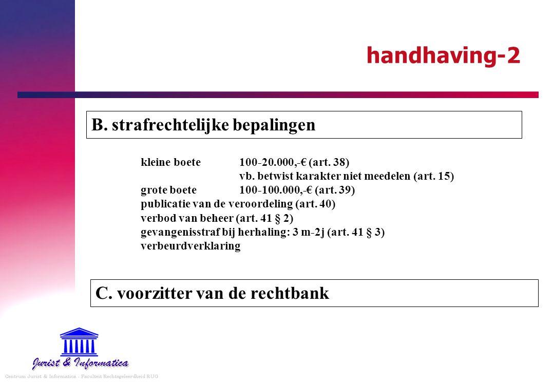 handhaving-2 kleine boete100-20.000,-€ (art. 38) vb. betwist karakter niet meedelen (art. 15) grote boete100-100.000,-€ (art. 39) publicatie van de ve