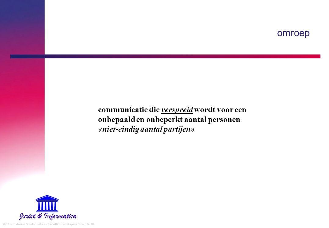 omroep communicatie die verspreid wordt voor een onbepaald en onbeperkt aantal personen «niet-eindig aantal partijen»
