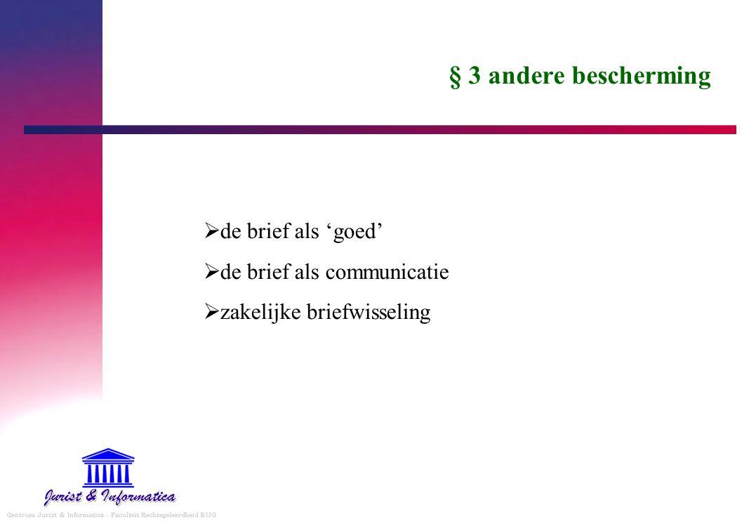 § 3 andere bescherming  de brief als 'goed'  de brief als communicatie  zakelijke briefwisseling