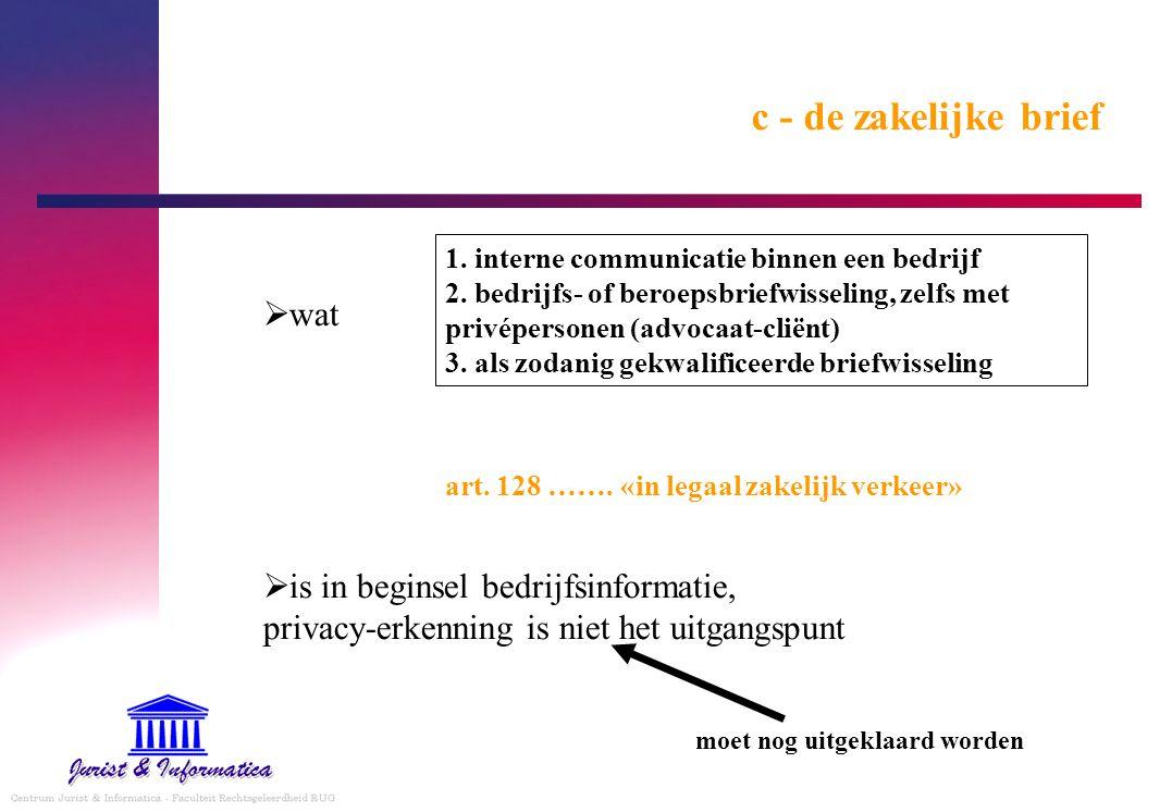 c - de zakelijke brief  wat  is in beginsel bedrijfsinformatie, privacy-erkenning is niet het uitgangspunt 1. interne communicatie binnen een bedrij