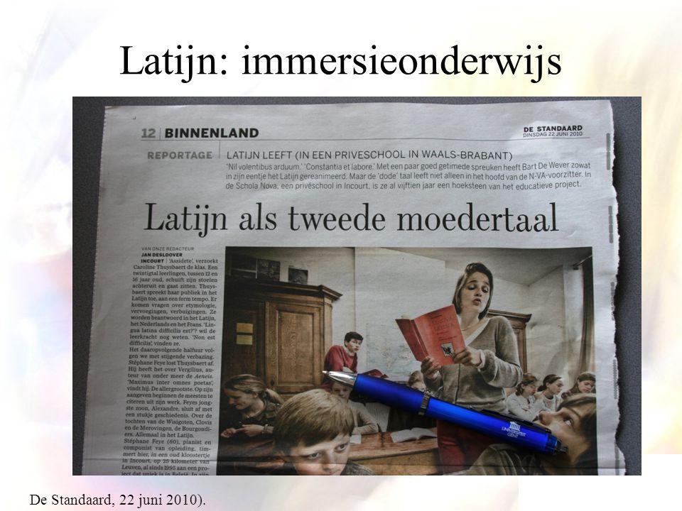 Latijn: immersieonderwijs De Standaard, 22 juni 2010).