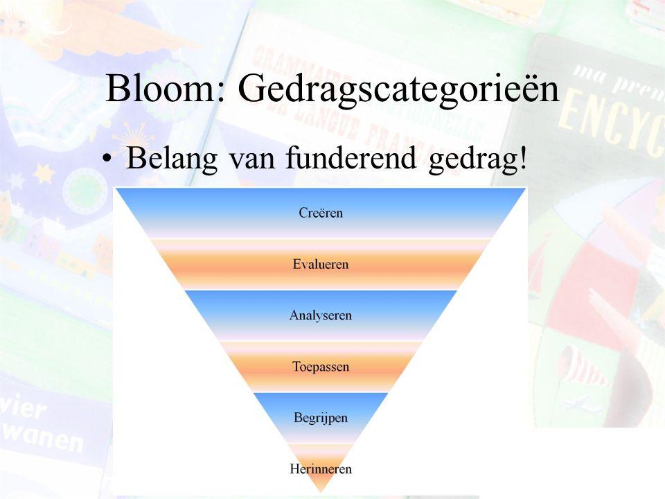 Bloom: Gedragscategorieën Belang van funderend gedrag!