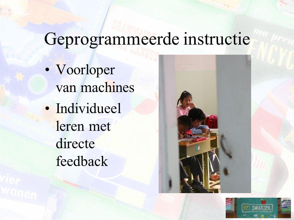 Geprogrammeerde instructie Voorloper van machines Individueel leren met directe feedback