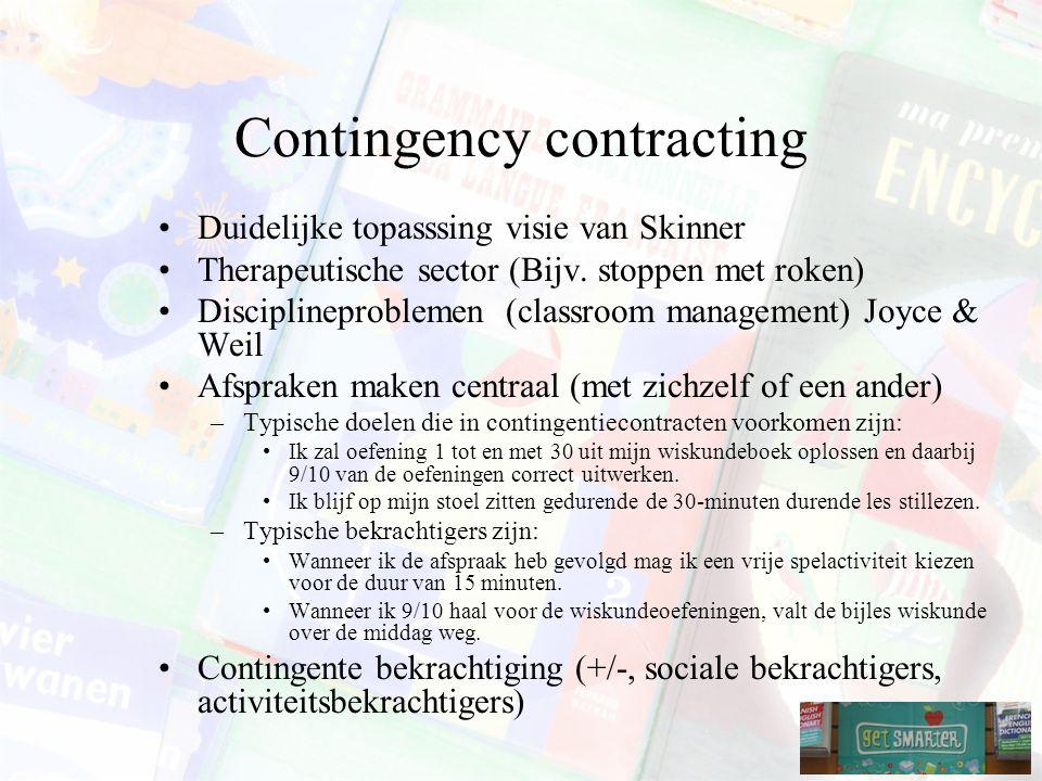 Contingency contracting Duidelijke topasssing visie van Skinner Therapeutische sector (Bijv.