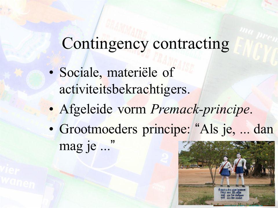 Sociale, materiële of activiteitsbekrachtigers.Afgeleide vorm Premack-principe.