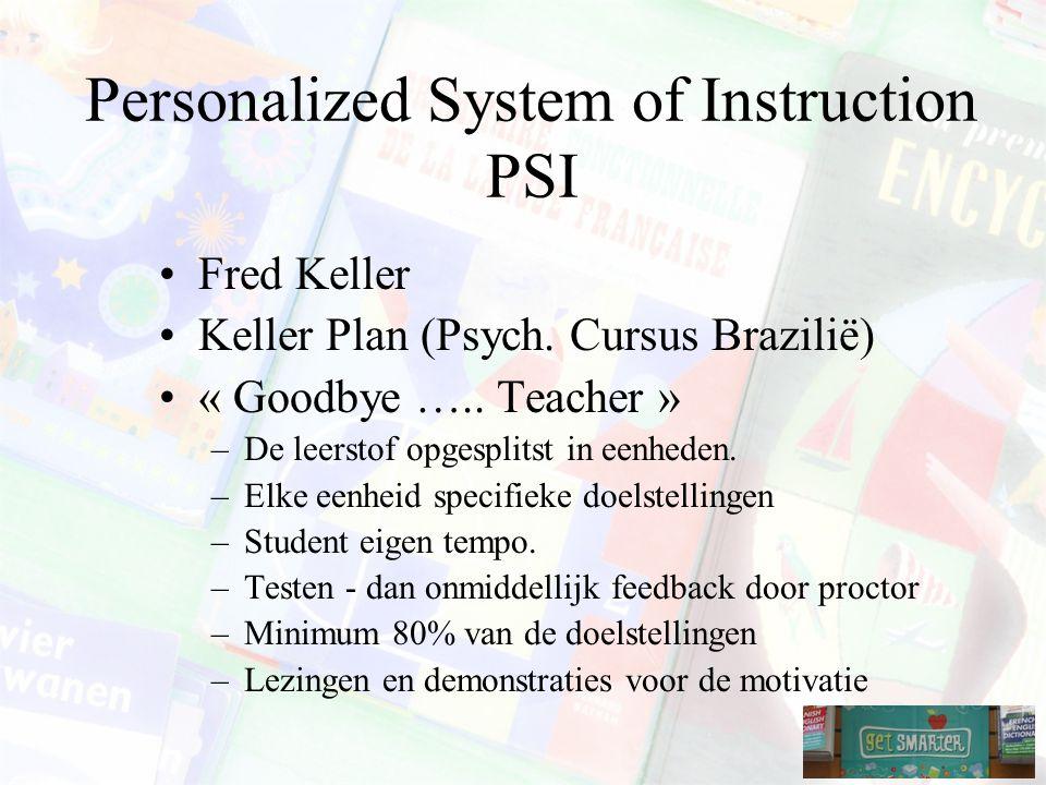 Personalized System of Instruction PSI Fred Keller Keller Plan (Psych.