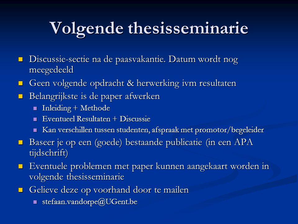 Volgende thesisseminarie Discussie-sectie na de paasvakantie.