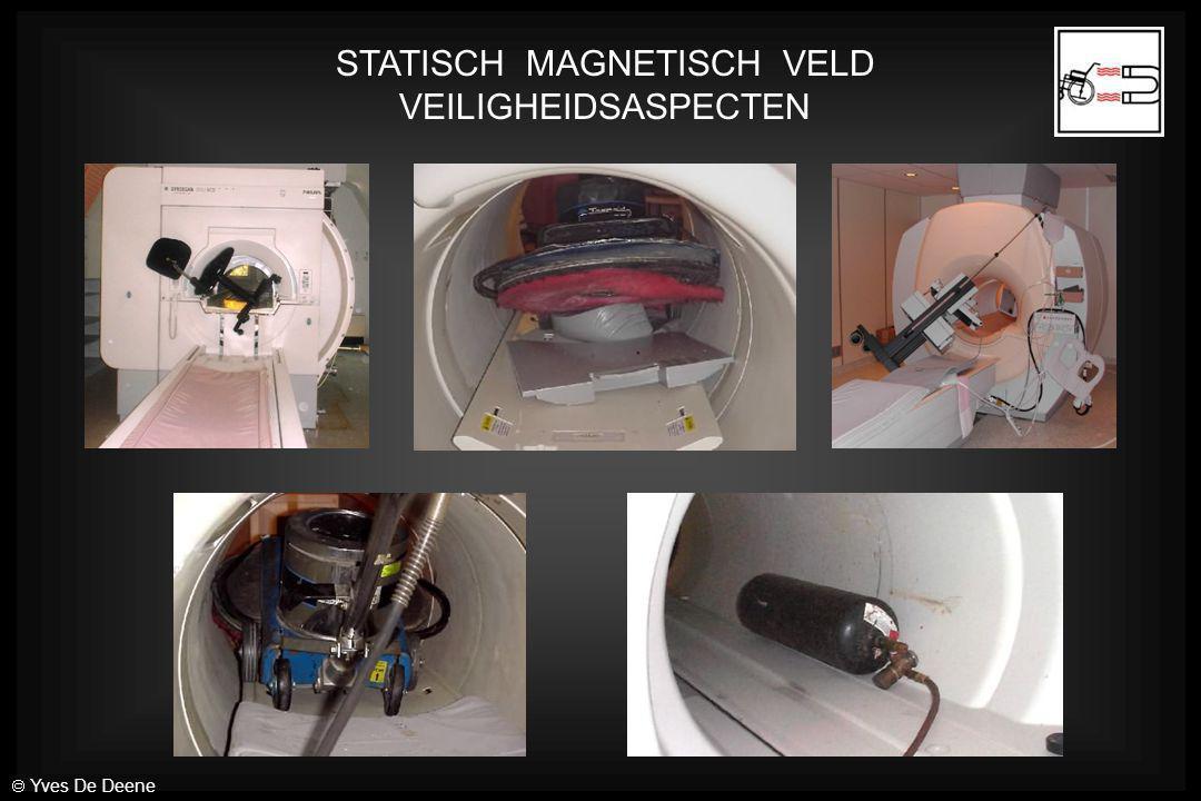 STATISCH MAGNETISCH VELD VEILIGHEIDSASPECTEN  Yves De Deene