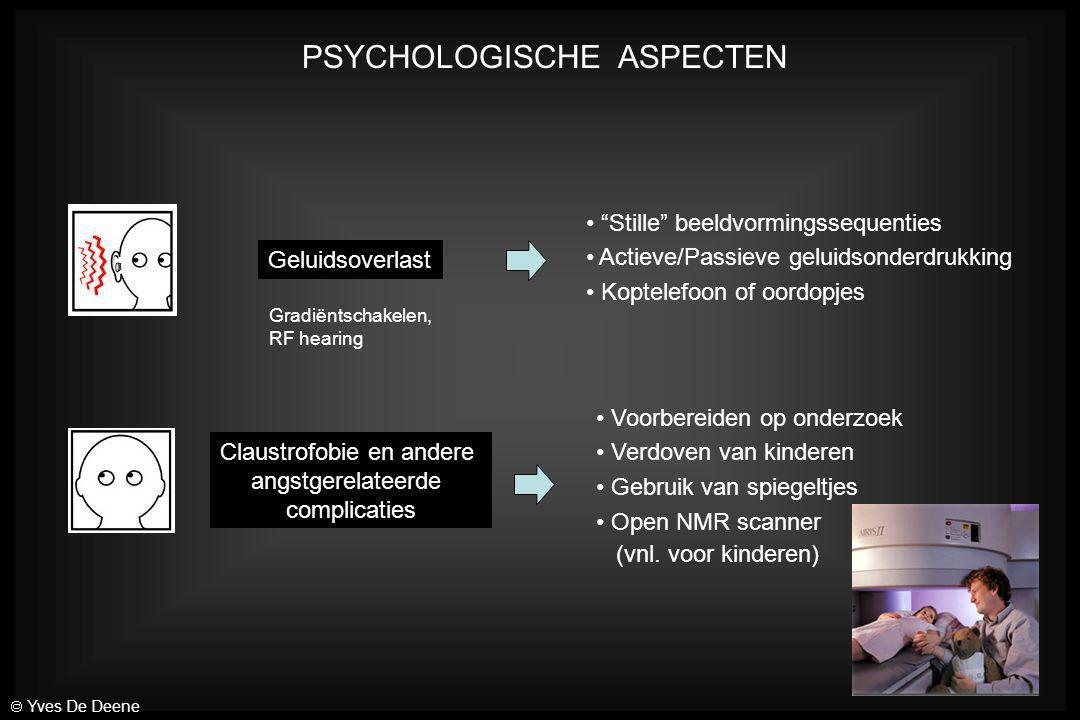 """PSYCHOLOGISCHE ASPECTEN Claustrofobie en andere angstgerelateerde complicaties Geluidsoverlast """"Stille"""" beeldvormingssequenties Actieve/Passieve gelui"""