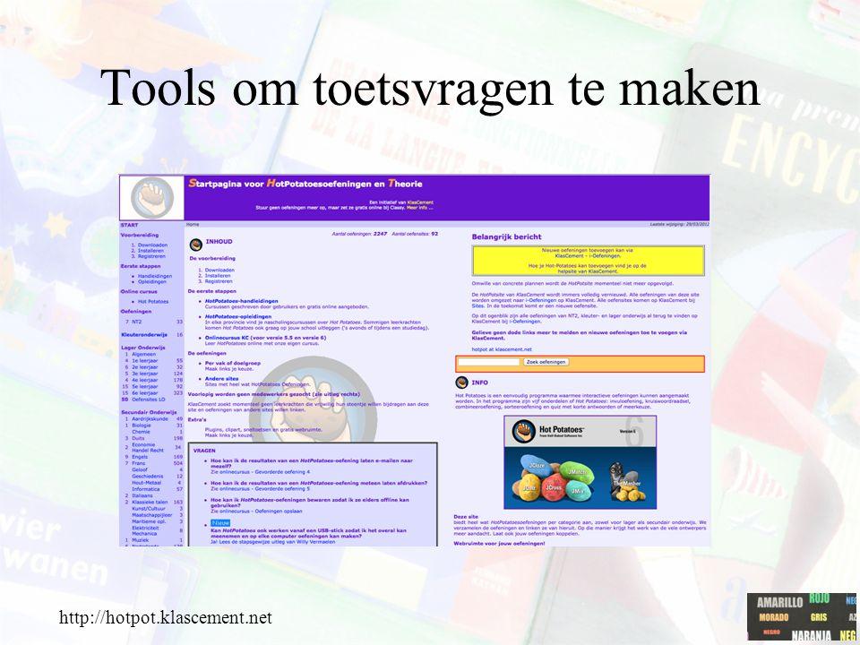 Tools om toetsvragen te maken http://hotpot.klascement.net