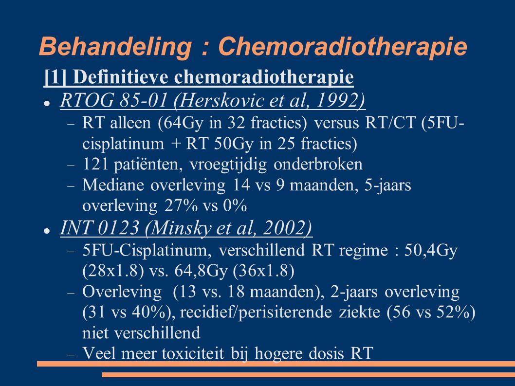 Behandeling : Chemoradiotherapie [1] Definitieve chemoradiotherapie RTOG 85-01 (Herskovic et al, 1992)  RT alleen (64Gy in 32 fracties) versus RT/CT