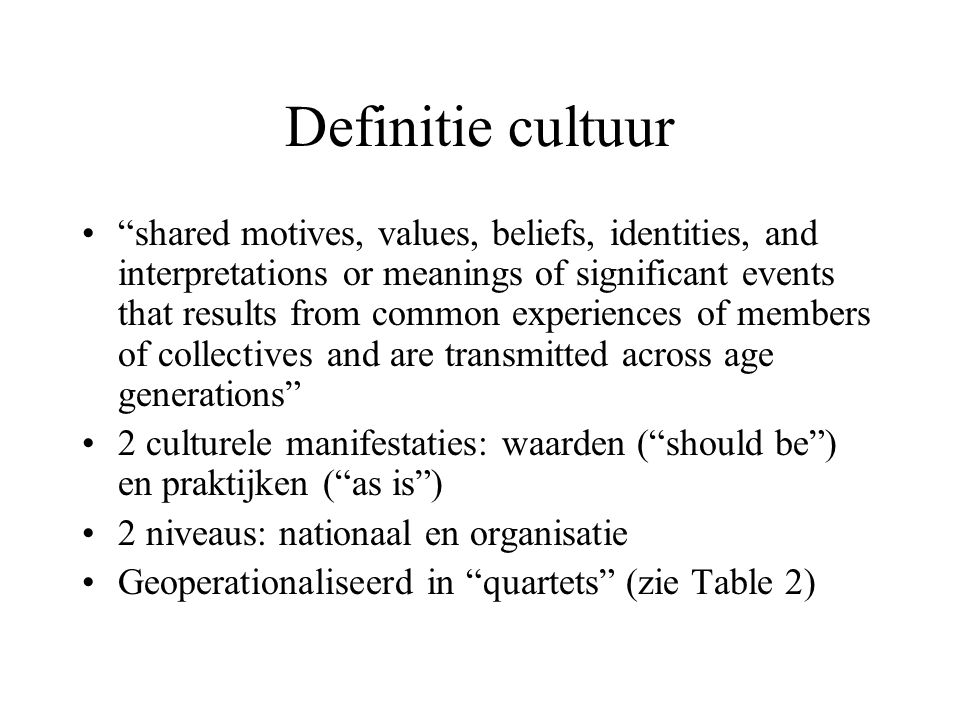 "Definitie cultuur ""shared motives, values, beliefs, identities, and interpretations or meanings of significant events that results from common experie"