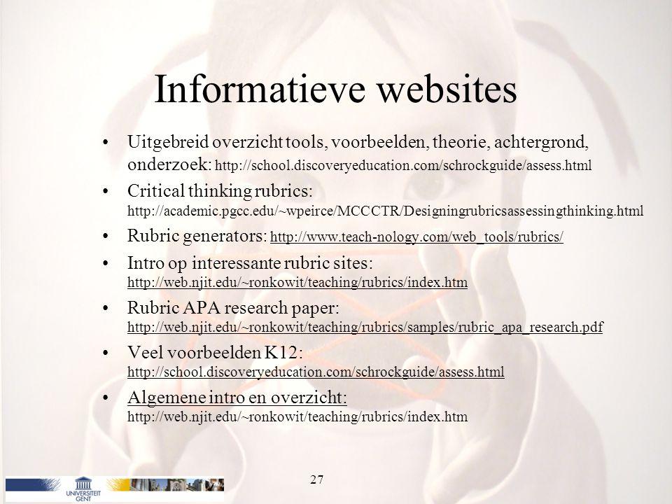 Informatieve websites Uitgebreid overzicht tools, voorbeelden, theorie, achtergrond, onderzoek: http://school.discoveryeducation.com/schrockguide/asse