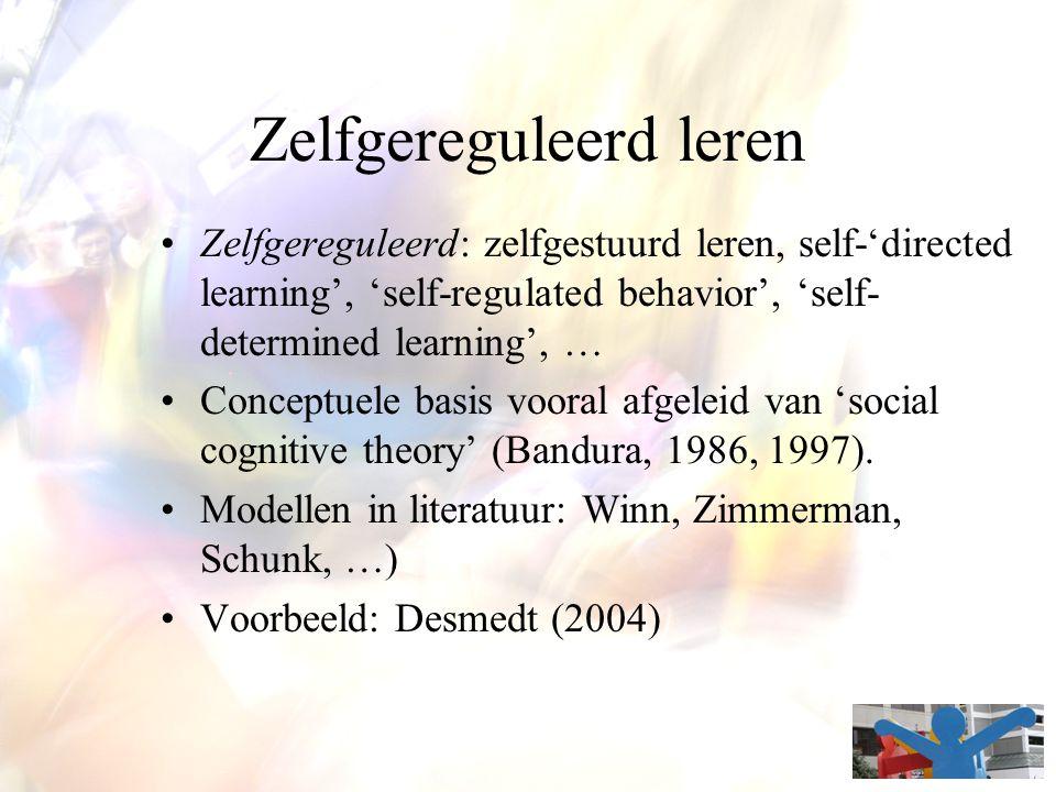 Zelfgereguleerd leren Zelfgereguleerd: zelfgestuurd leren, self-'directed learning', 'self-regulated behavior', 'self- determined learning', … Concept