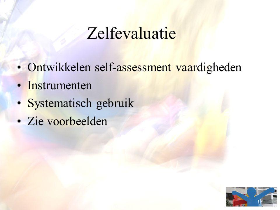 Zelfevaluatie Ontwikkelen self-assessment vaardigheden Instrumenten Systematisch gebruik Zie voorbeelden