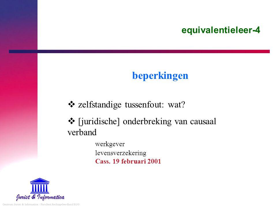equivalentieleer-4 beperkingen  zelfstandige tussenfout: wat?  [juridische] onderbreking van causaal verband werkgever levensverzekering Cass. 19 fe
