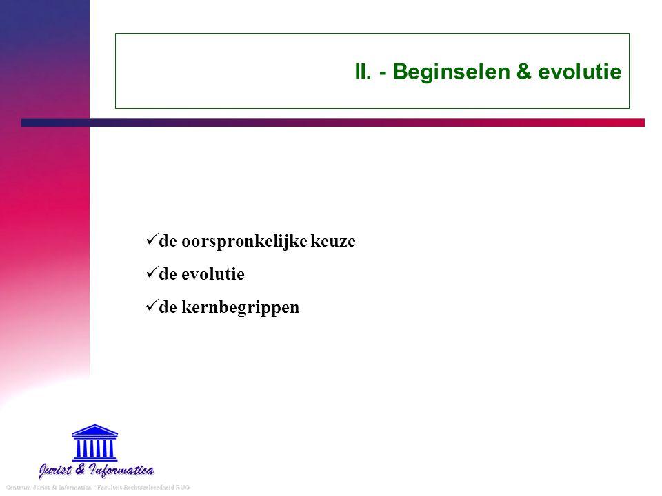 II. - Beginselen & evolutie de oorspronkelijke keuze de evolutie de kernbegrippen