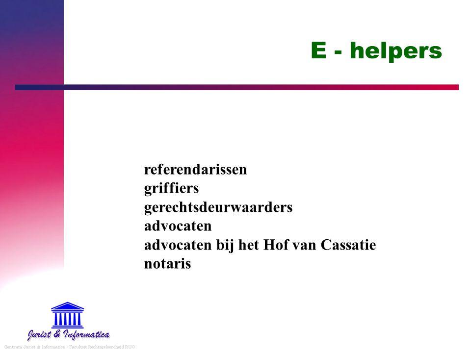 E - helpers referendarissen griffiers gerechtsdeurwaarders advocaten advocaten bij het Hof van Cassatie notaris