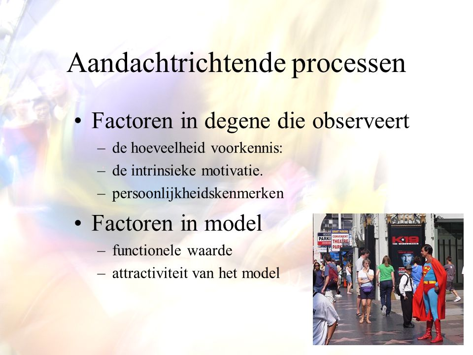 SLT: subprocessen Attentional processes Retentional processes Production processes Motivational processes