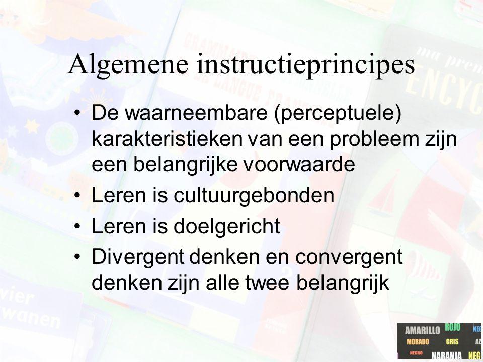 Algemene instructieprincipes De waarneembare (perceptuele) karakteristieken van een probleem zijn een belangrijke voorwaarde Leren is cultuurgebonden
