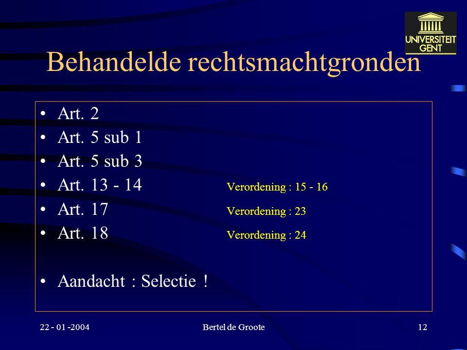 22 - 01 -2004Bertel de Groote11 Ruimtelijke toepasselijkheid EEX – EVEX – EEX-Vo Algemeen woonplaats verweerder –EEX EU Oostenrijk, Finland, Zweden Ra