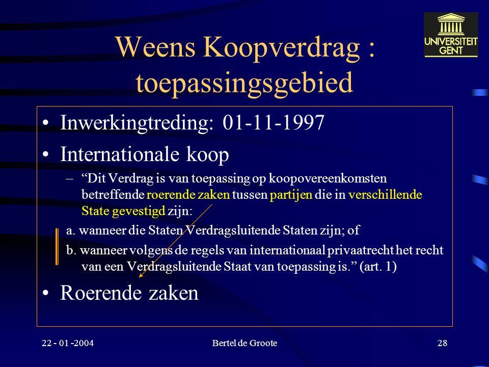 22 - 01 -2004Bertel de Groote27 Toepasselijk recht : algemeen Intsrumenten –EVO parallel EEX rechtskeuzerecht (a) –uniformisering conflictenrecht vero