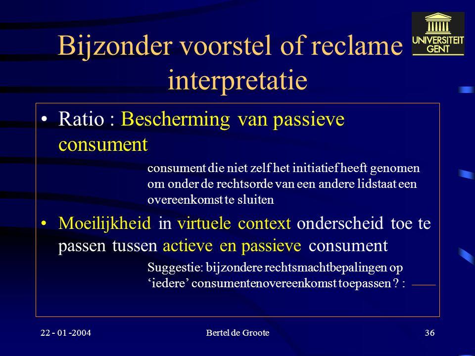 22 - 01 -2004Bertel de Groote35 Consumentenbescherming : voorwaarden Art. 5 EVO - Consumentenovereenkomsten –Rechtskeuze kan consument niet de bescher