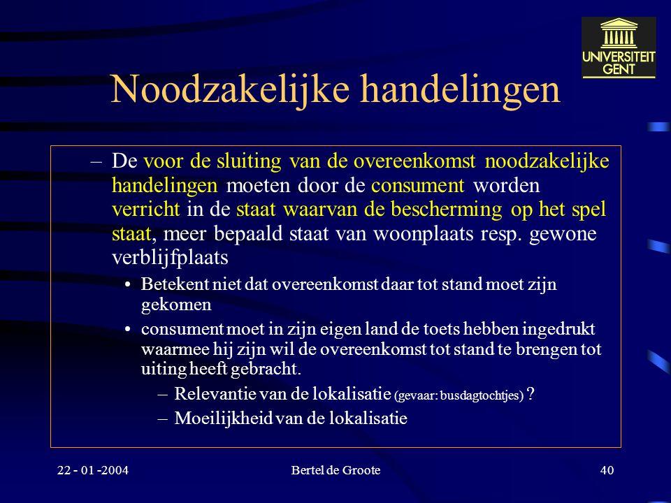 """22 - 01 -2004Bertel de Groote39 Bijzonder voorstel of reclame : interpretatie –Algemene aandachtspunten Wanneer is sprake van een """"webvertentie"""" (art."""