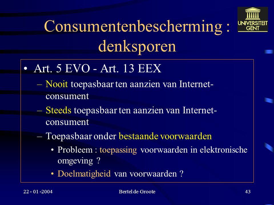 """22 - 01 -2004Bertel de Groote42 Virtuele Kaffeefahrten Virtuele reis """", of -het een koopovereenkomst betreft en de consument vanuit dat land naar een"""