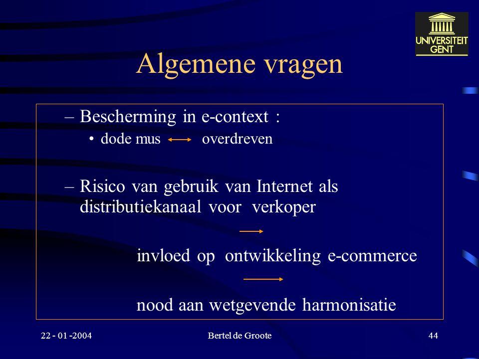 22 - 01 -2004Bertel de Groote43 Consumentenbescherming : denksporen Art. 5 EVO - Art. 13 EEX –Nooit toepasbaar ten aanzien van Internet- consument –St