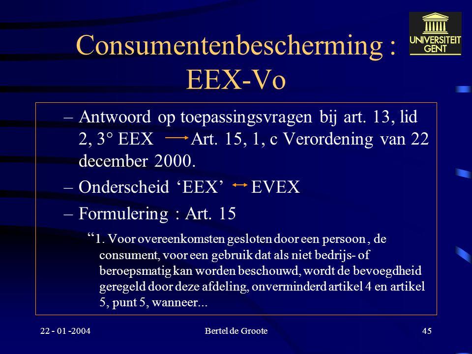 22 - 01 -2004Bertel de Groote44 Algemene vragen –Bescherming in e-context : dode mus overdreven –Risico van gebruik van Internet als distributiekanaal