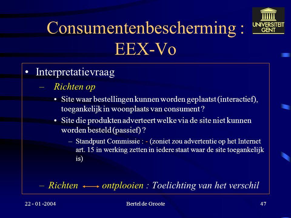 """22 - 01 -2004Bertel de Groote46 Consumentenbescherming : EEX-Vo """" a) het gaat om koop en verkoop op afbetaling van roerende lichamelijke zaken, b) het"""