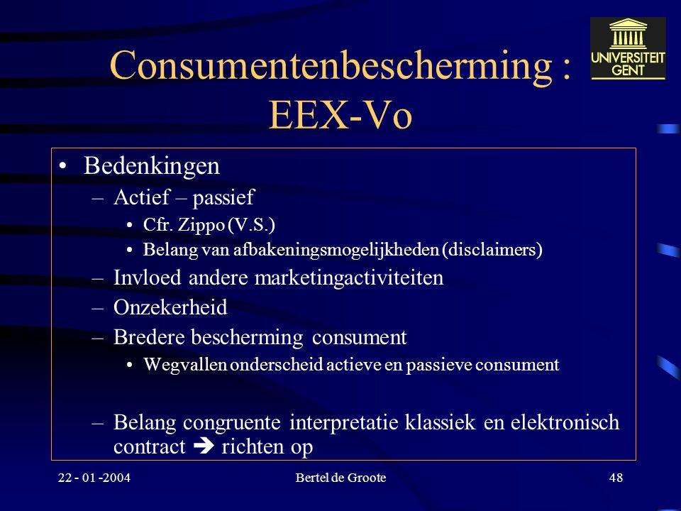 22 - 01 -2004Bertel de Groote47 Consumentenbescherming : EEX-Vo Interpretatievraag –Richten op Site waar bestellingen kunnen worden geplaatst (interac