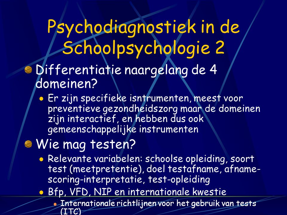 Psychodiagnostiek in de Schoolpsychologie 1 Moet ik testen? Neen, afhankelijk van hulpvraag, zie slide 5 Gevoel van competente testgebruiker Plaats in