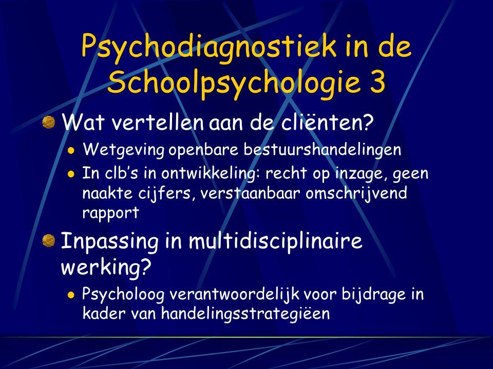 Psychodiagnostiek in de Schoolpsychologie 2 Differentiatie naargelang de 4 domeinen? Er zijn specifieke isntrumenten, meest voor preventieve gezondhei