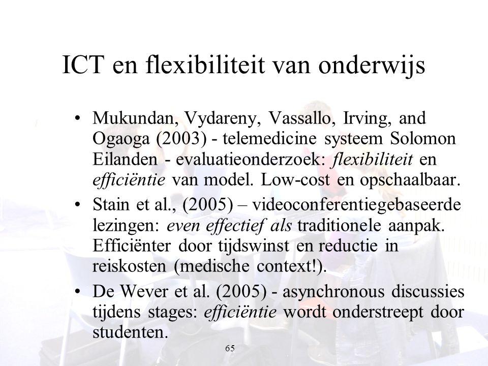 65 ICT en flexibiliteit van onderwijs Mukundan, Vydareny, Vassallo, Irving, and Ogaoga (2003) - telemedicine systeem Solomon Eilanden - evaluatieonder