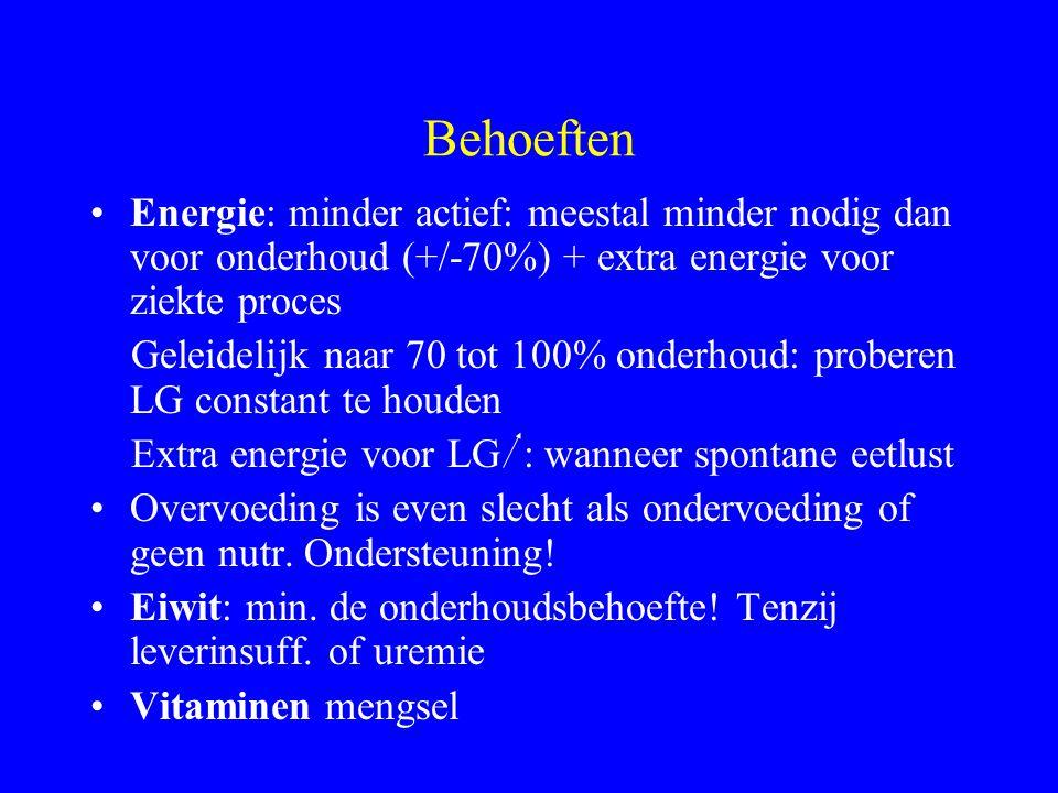 Behoeften Energie: minder actief: meestal minder nodig dan voor onderhoud (+/-70%) + extra energie voor ziekte proces Geleidelijk naar 70 tot 100% ond