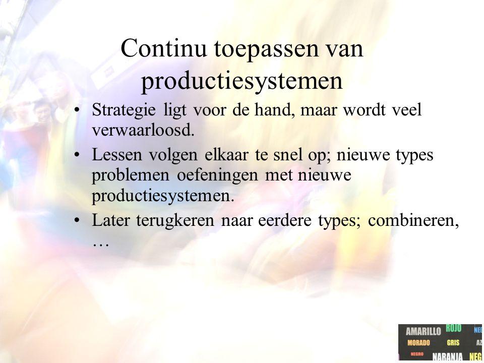 Continu toepassen van productiesystemen Strategie ligt voor de hand, maar wordt veel verwaarloosd.
