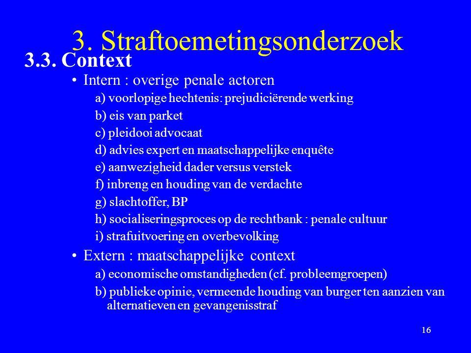 16 3.Straftoemetingsonderzoek 3.3.