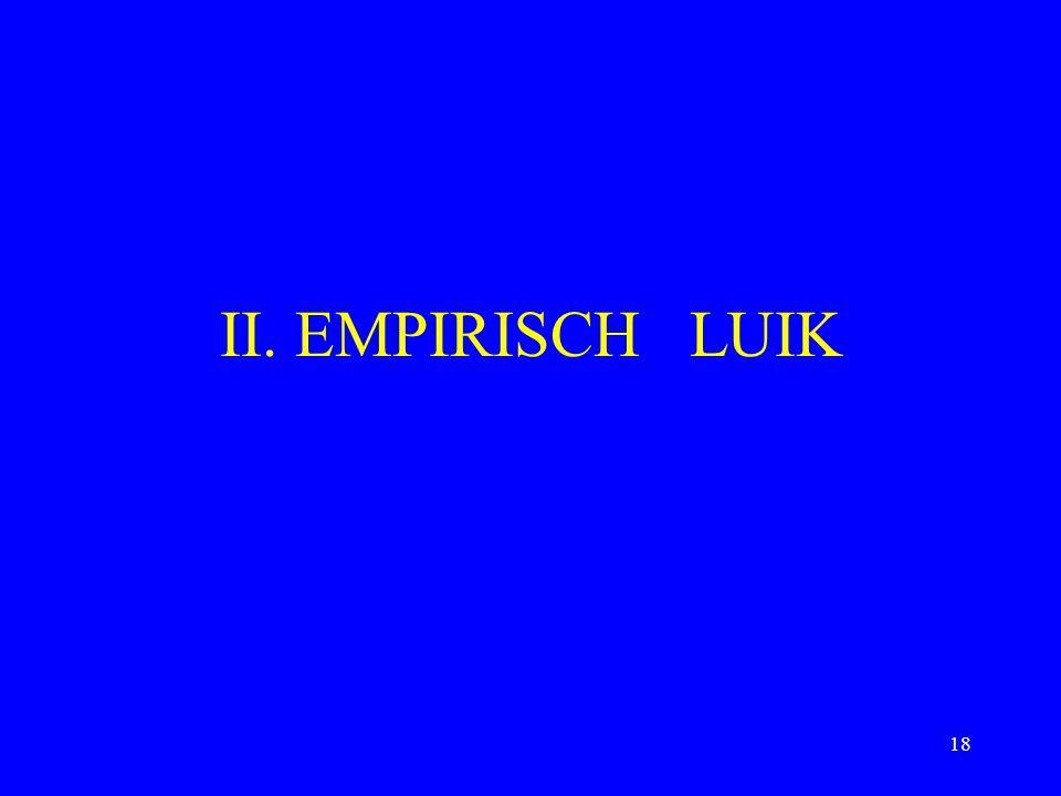 18 II. EMPIRISCH LUIK