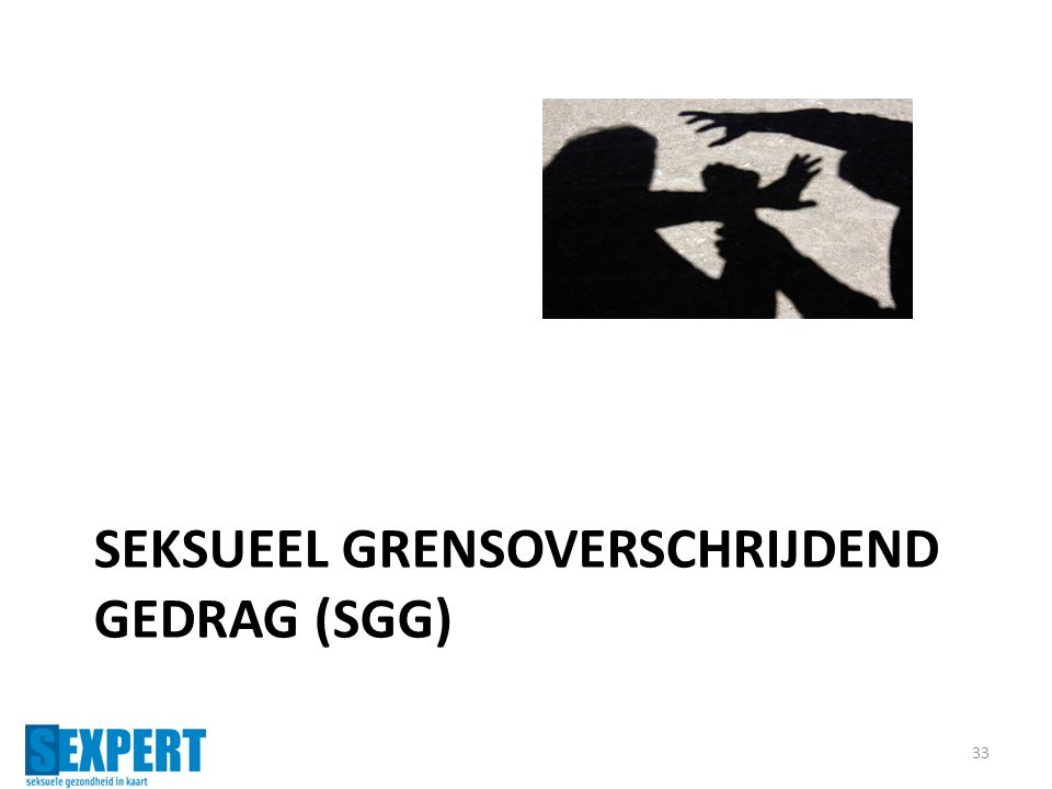 SEKSUEEL GRENSOVERSCHRIJDEND GEDRAG (SGG) 33