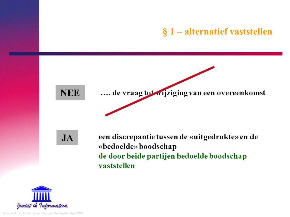 § 1 – alternatief vaststellen NEE ….