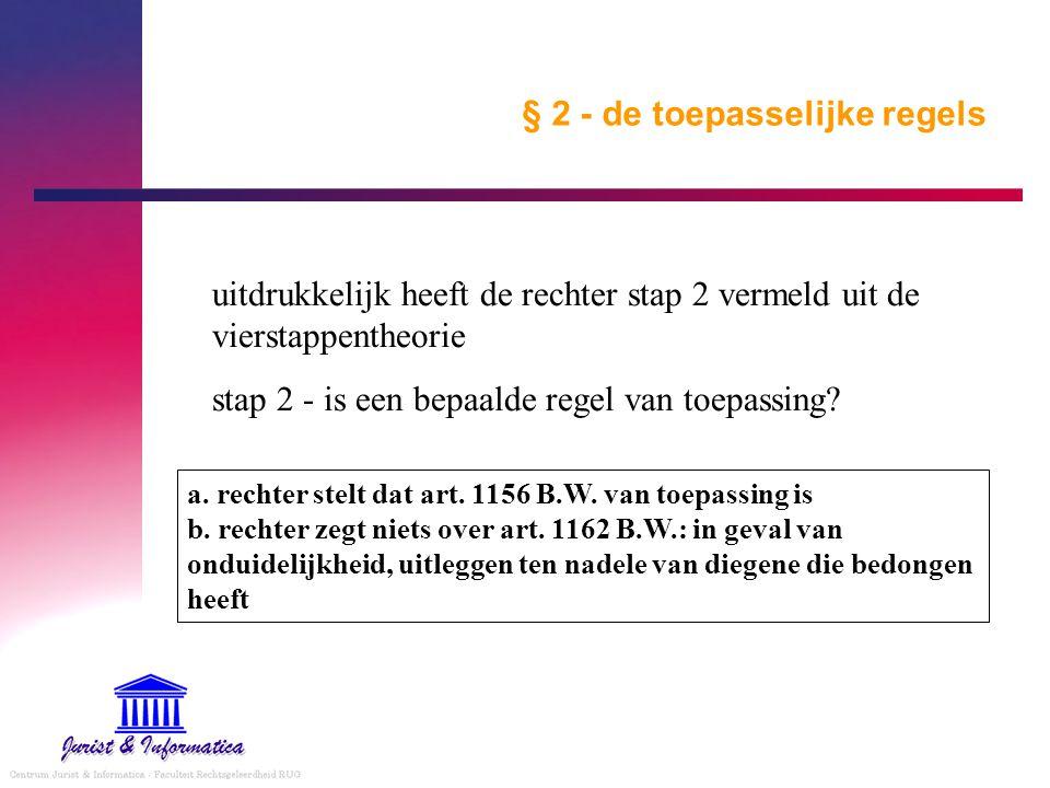 § 2 - de toepasselijke regels uitdrukkelijk heeft de rechter stap 2 vermeld uit de vierstappentheorie stap 2 - is een bepaalde regel van toepassing.