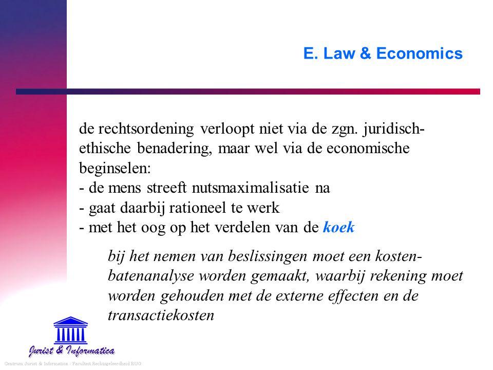 E.Law & Economics de rechtsordening verloopt niet via de zgn.