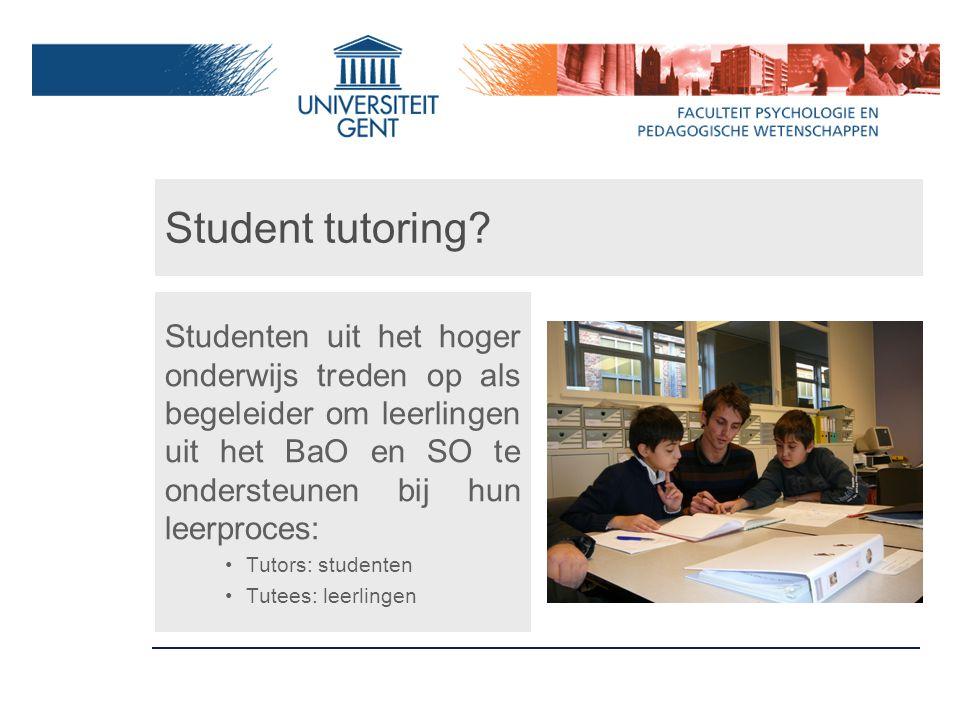 Student tutoring? Studenten uit het hoger onderwijs treden op als begeleider om leerlingen uit het BaO en SO te ondersteunen bij hun leerproces: Tutor