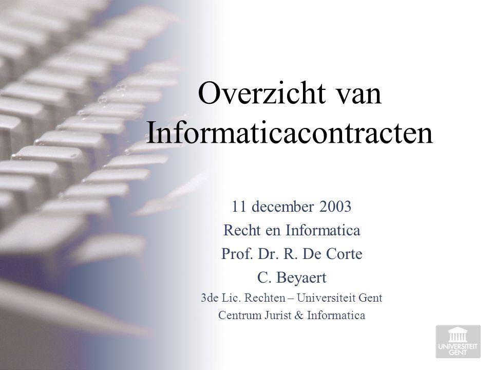 Overzicht van Informaticacontracten 11 december 2003 Recht en Informatica Prof.
