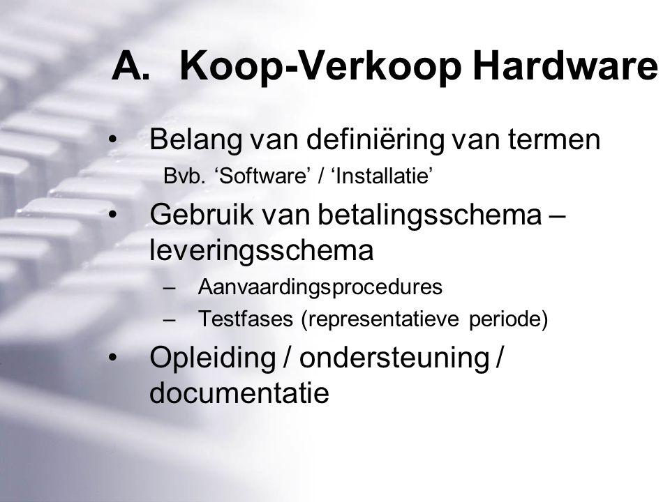 A.Koop-Verkoop Hardware Belang van definiëring van termen Bvb.