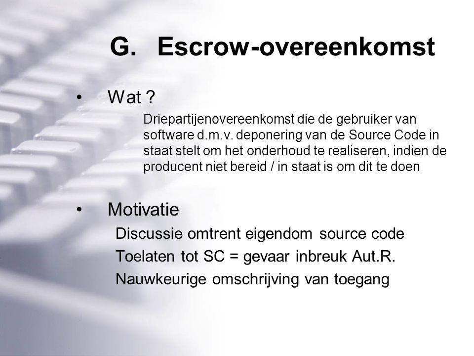 G.Escrow-overeenkomst Wat . Driepartijenovereenkomst die de gebruiker van software d.m.v.