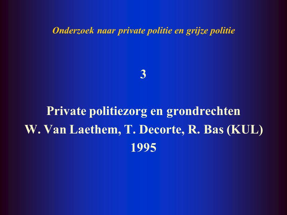 Onderzoek naar private politie en grijze politie 2 De gespecialiseerde private opsporing: een tip van de sluier opgelicht Kaat Boon (KUL) 1993